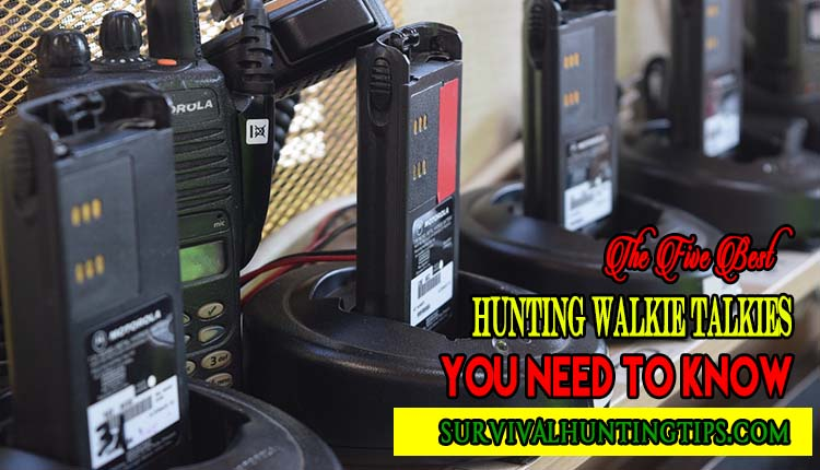 The Five Best Hunting Walkie Talkies You Need To Know