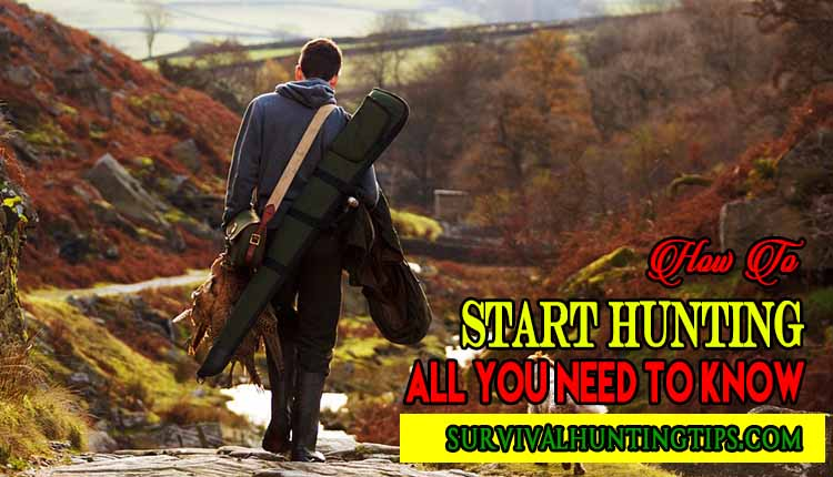 How To Start Hunting: All You Need To Know