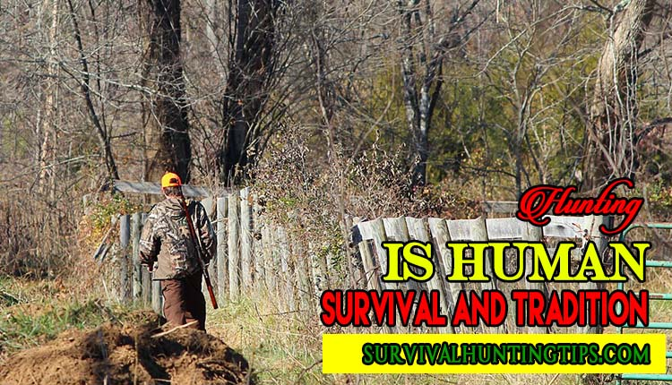 Hunting_Is_Human_Survival_And_Tradition