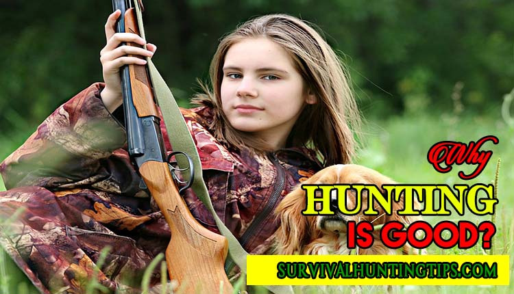 why-hunting-is-good