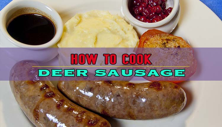 How To Cook Deer Sausage